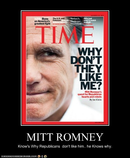 MITT ROMNEY Know's Why Republicans don't like him.. he Knows why.