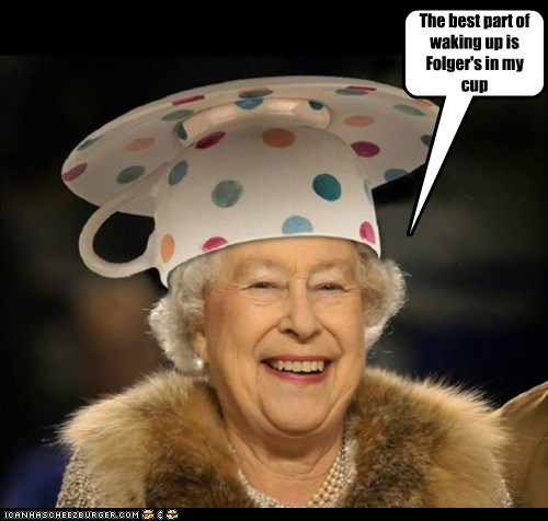 coffee coffee cup folgers photoshop Pundit Kitchen queen elizabeth Queen Elizabeth II royal the best part of waking up