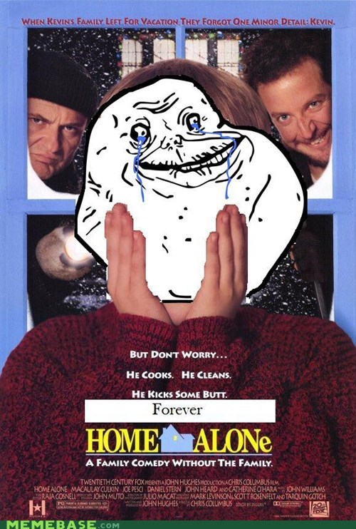 forever alone,Home Alone,macaulay culkin,woof,your face
