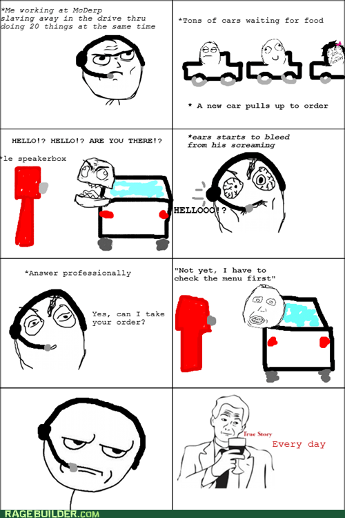 are you kidding me,customers,drive thru,Rage Comics,true story