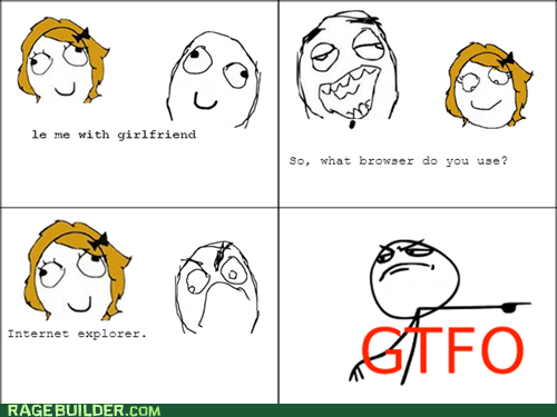 gtfo internet explorer Rage Comics relationships - 5605280512