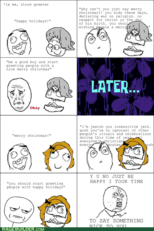 happy holidays,merry christmas,politically correct,Rage Comics,Y U NO