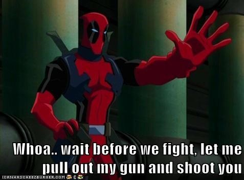 best of week,deadpool,fair,fight,gun,jerk,Super-Lols,wtf