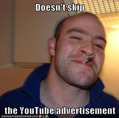 Ad Good Guy Greg skip youtube - 5607196928