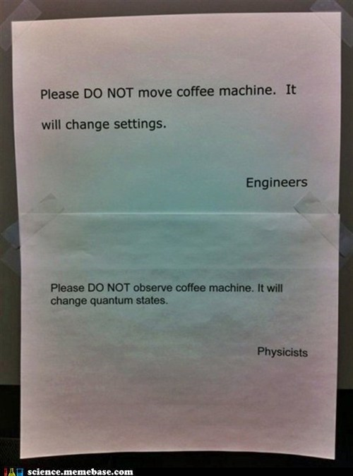 coffee,engineers,jerks,Memes,physicists,science