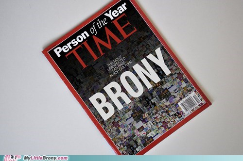 best of week Bronies fan base fandom IRL person of the year time - 5612597760