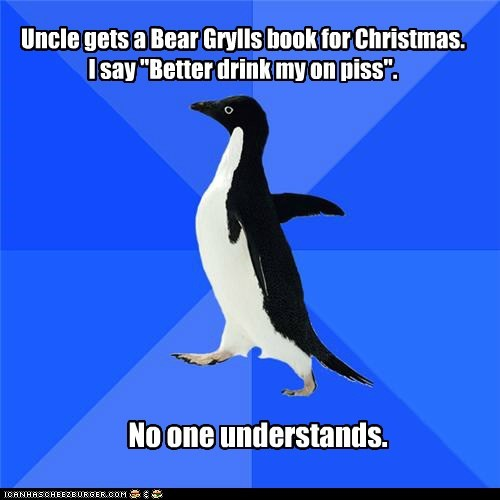 bear grylls,book,christmas,piss,socially awkward penguin