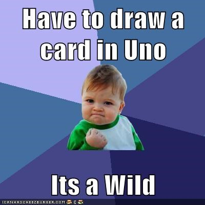 game,success kid,uno,wild card
