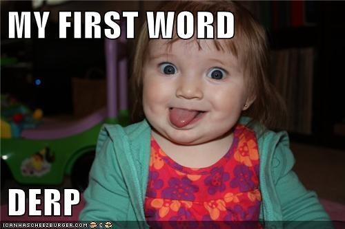 baby,derp,first words