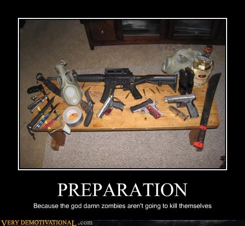 apocalypse,guns,hilarious,preparation,zombie