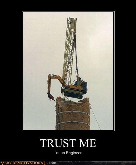 chimney engineer hilarious trust me wtf - 5615662592