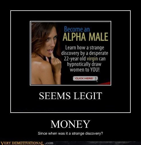alpha male,hilarious,money,Sexy Ladies,virgin,wtf