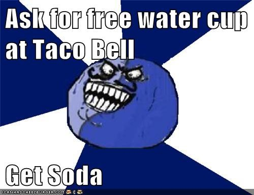 cup,evil,i lied,soda,taco bell