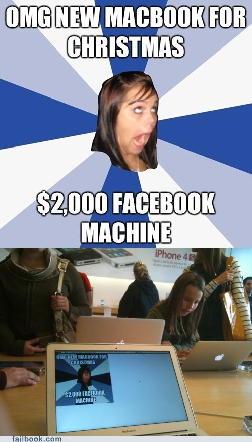 annoying facebook girl,christmas,facebook,failbook,g rated,IRL,irl macbook,irony,social media