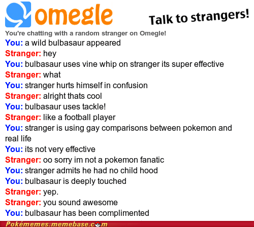 Omegle exchange between two strangers one of which is a Pokémon master