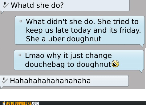 auto correct,douche bag,douchebag,doughnut,friends,put-downs