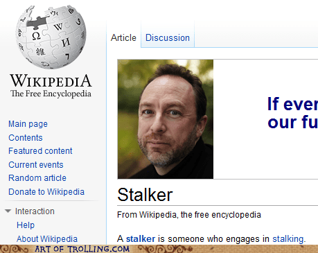 creepy,stalker,wiki appeal,wikipedia