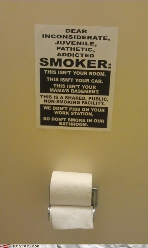 angry signs,g rated,M thru F,Office,outside is for smoking,smokers,smoking,smoking in the bathroom