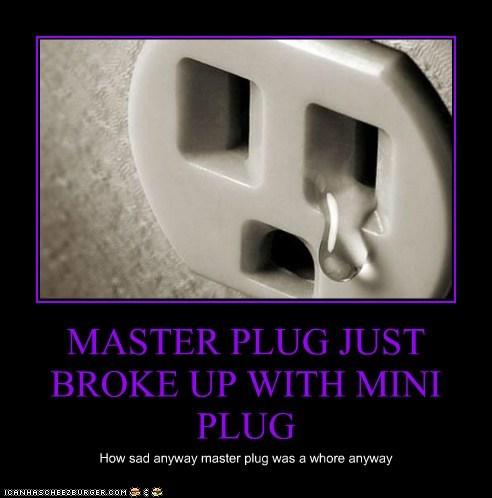 MASTER PLUG JUST BROKE UP WITH MINI PLUG How sad anyway master plug was a whore anyway