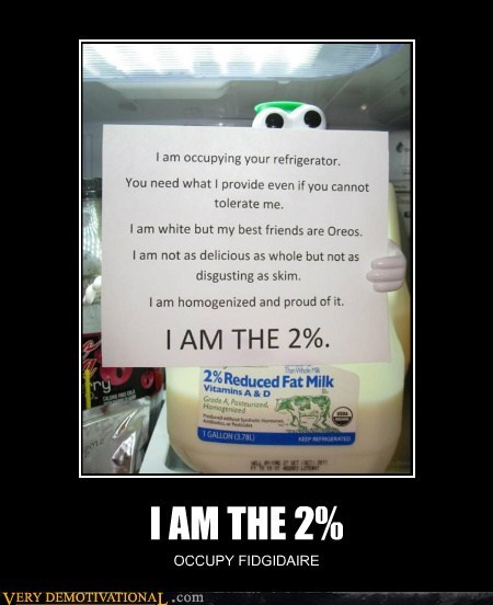 I AM THE 2% OCCUPY FIDGIDAIRE
