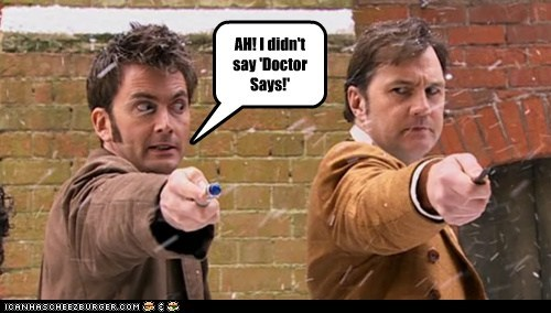 AH! I didn't say 'Doctor Says!'