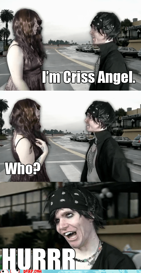 Criss Angel derp hurr magic