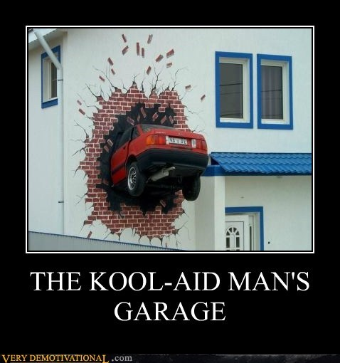 car,garage,hilarious,kool aid,wall