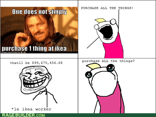 all the things,ikea,Rage Comics,shopping