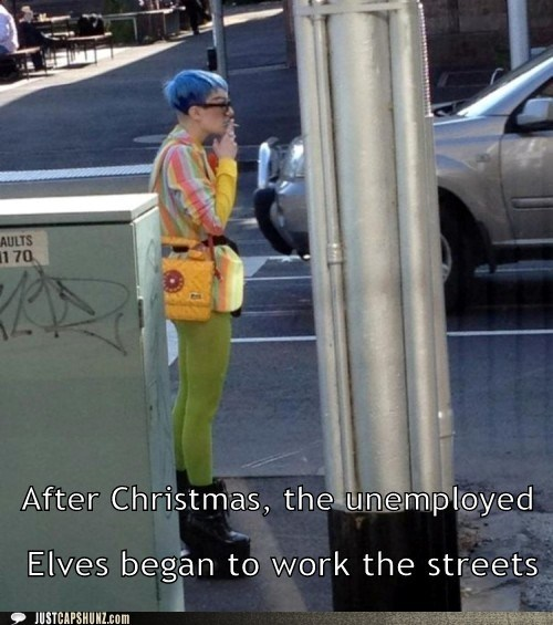christmas,hit the streets,job,random guy,santas-elves,smoker,unemployed,unemployed elves,work,wtf
