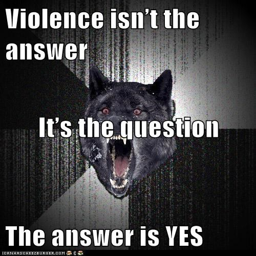 answer insane Insanity Wolf sayings violence wolves yes - 5627233536