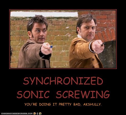 SYNCHRONIZED SONIC SCREWING YOU'RE DOING IT PRETTY BAD, AKSHULLY.