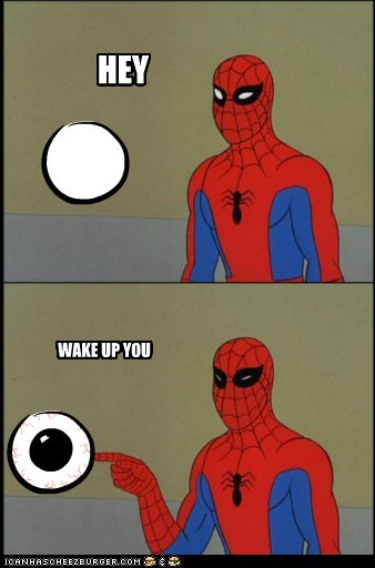 eye,Helpful Heroes,Spider-Man,wake up,wtf