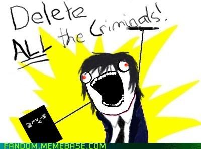 Delete ALL the Criminals