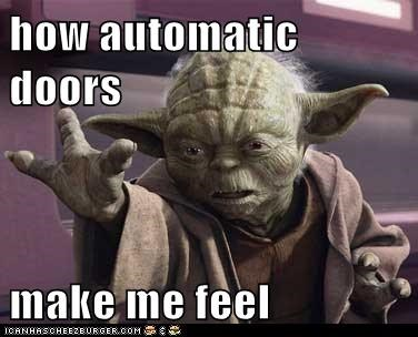 automatic door,feel,Jedi,star wars,the force,yoda