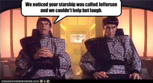 I see what you did there,jefferson,laugh,romulans,Star Trek,starship