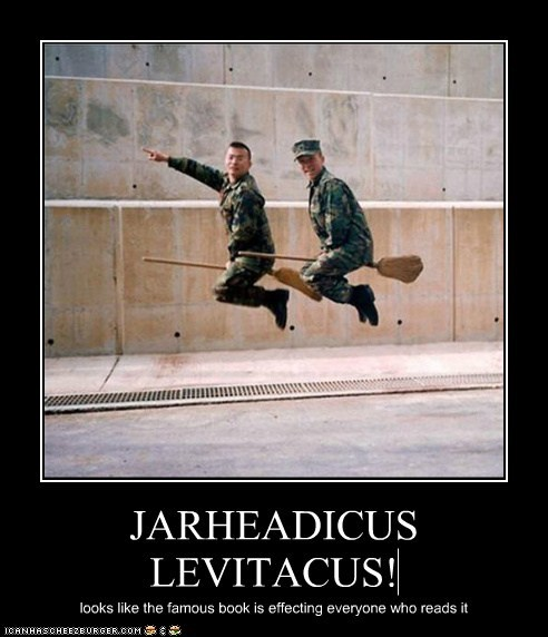 JARHEADICUS LEVITACUS! looks like the famous book is effecting everyone who reads it
