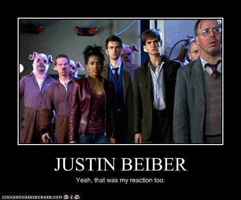 JUSTIN BEIBER Yeah, that was my reaction too.