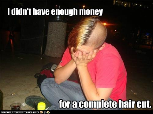 best of week,emolulz,fads,First World Problems,hair,money