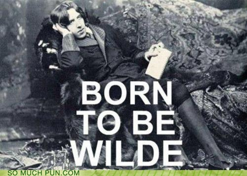 born to be wild born to die Hall of Fame homophone lana del rey literalism oscar wilde song steppenwolf - 5636893184