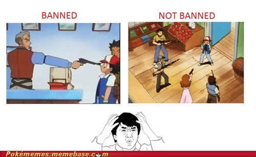 anime banned guns Pokémon seems legit tv-movies wtf - 5637104128