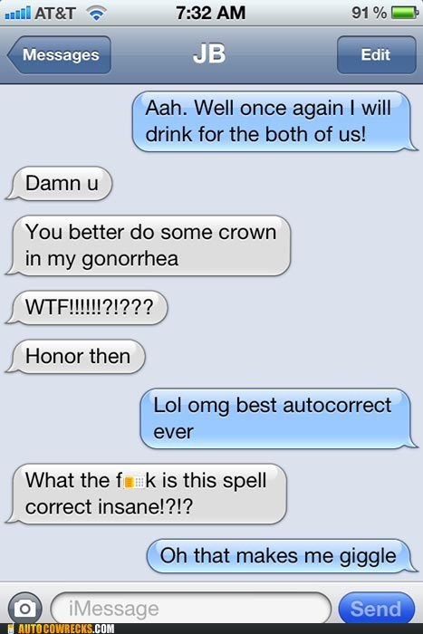 alcohol auto correct drinking gonorrhea honor spell correct - 5638408960