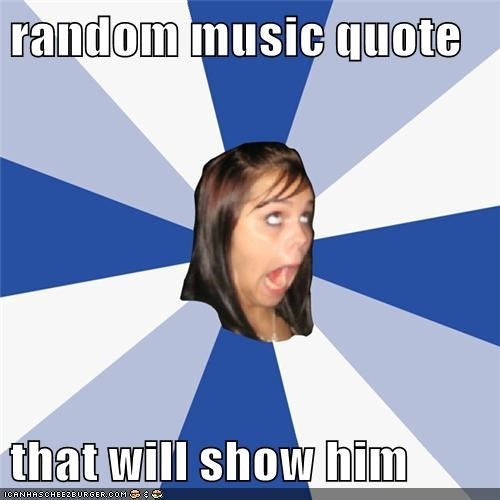 annoying facebook girl Music quote random wtf - 5638941184