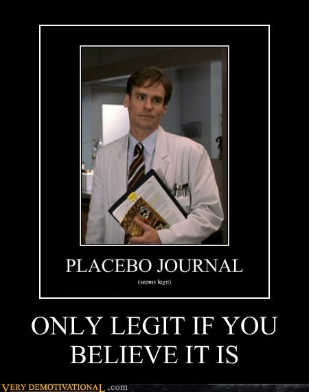 hilarious legit placebo wtf - 5640468480