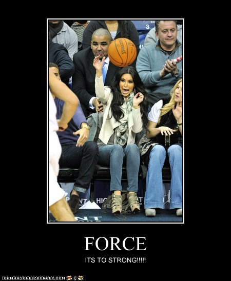 FORCE ITS TO STRONG!!!!!