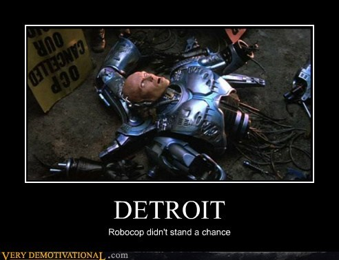 DETROIT Robocop didn't stand a chance