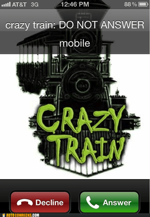 call,crazy train,dating,ex,relationships