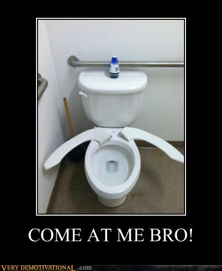 bro,broken,come at me,hilarious,toilet