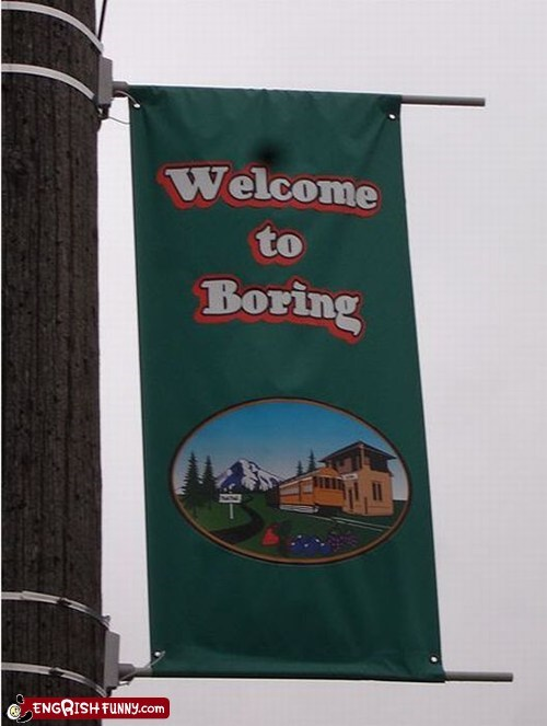 boring engrish funny g rated this town sucks tourism welcome to boring - 5644679936