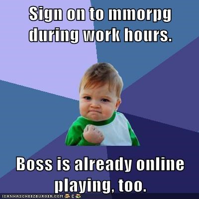 boss,mmorpg,success kid,video games,work