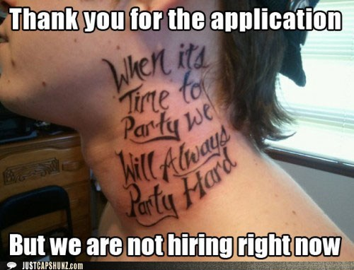 idiot,job,job application,stupid,tattoo,tattoo fail,wtf